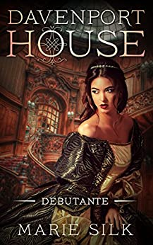 Davenport House Prequel: Debutante by [Silk, Marie]