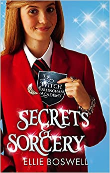 Secrets and Sorcery (The Witch of Turlingham Academy)