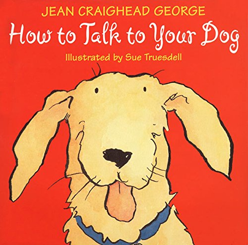 How to Talk to Your Dog (Talk to Your Pets) pdf