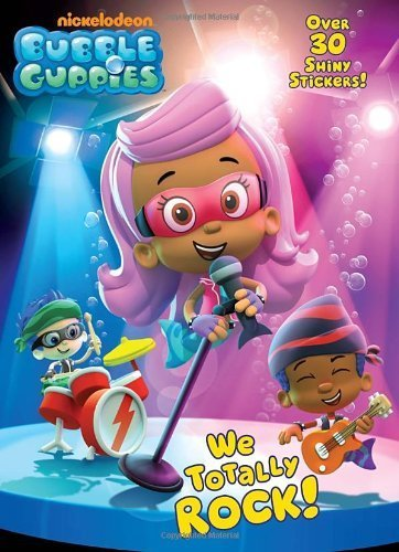 We Totally Rock! (Bubble Guppies) (Hologramatic Sticker Book) by Golden Books (2012-07-24)