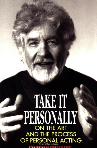Take It Personally: On the Art and the Process of Personal Acting: Paperback Book