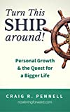 img - for Turn This Ship Around: Personal Growth and the Quest for a Bigger Life book / textbook / text book