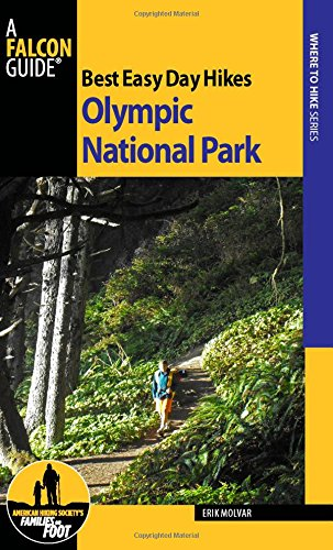 Olympic Peninsula Park National - Best Easy Day Hikes Olympic National Park (Best Easy Day Hikes Series)