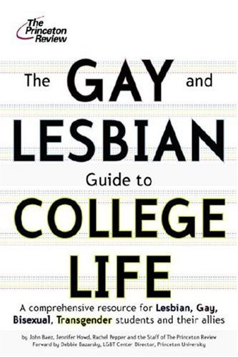 The Gay and Lesbian Guide to College Life (College Admissions Guides)