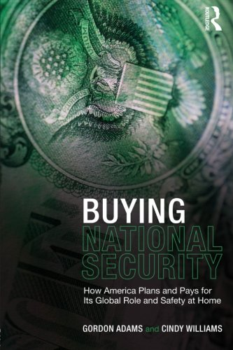 Buying National Security: How America Plans and Pays for Its Global Role and Safety at Home