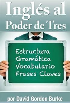 Amazon.com: Inglés al Poder de Tres (Spanish Edition) eBook: David
