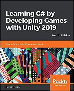Learning C# by Developing Games with Unity 2019: Code in C#