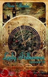 Lady Falkenna Episode III par Alizée Villemin