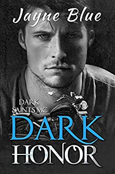 Dark Honor (Dark Saints MC Book 3) by [Blue, Jayne]