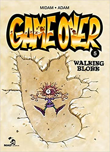 Game Over Tome 5 Walking Blork French Edition Midam