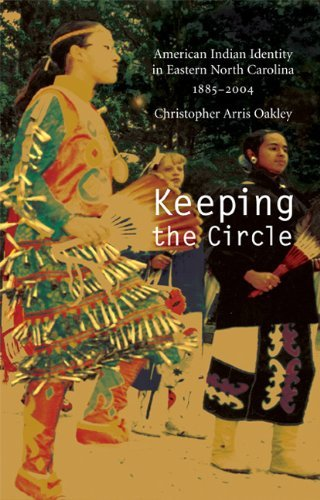 Keeping the Circle: American Indian Identity in Eastern North Carolina, 1885-2004 (Indians of the Southeast): Americna Indian Identity in Eastern North Carolina, - Canada Oakley