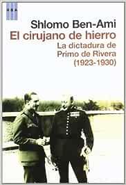 El cirujano de hierro: La dictadura de Primo de Rivera