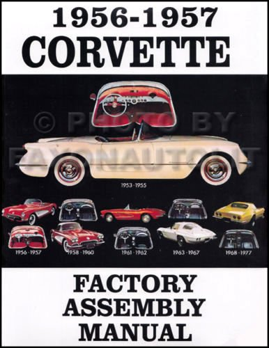 Download THE ABSOLUTE BEST 1956 & 1957 CORVETTE FACTORY ASSEMBLY INSTRUCTION MANUAL - GUIDE - ALL MODELS Convertible, Hardtop 55 57 pdf epub