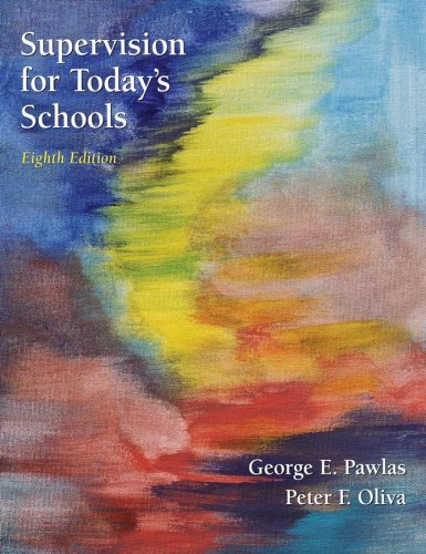 By Peter F. Oliva - Supervision in Today's Schools: 88th (eigth) Edition