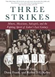 img - for Three Strikes: Miners, Musicians, Salesgirls, and the Fighting Spirit of Labor's Last Century by Howard Zinn (2002-09-16) book / textbook / text book
