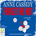 Forget Me Not Audiobook by Anne Cassidy Narrated by Nicky Talacko
