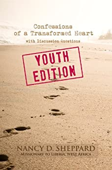Confessions of a  Transformed Heart - Youth Edition - An Interactive eBook with Discussion Questions by [Sheppard, Nancy D.]