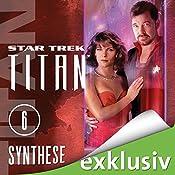 Star Trek. Synthese (Titan 6)   James Swallow