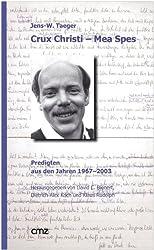 Crux Christi - Mea Spes: Predigten aus den Jahren 1967-2003. Dokumente aus Theologie und Kirche 5