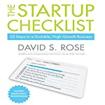 The Startup Checklist: 25 Steps to a Scalable, High-Growth Business | David S. Rose