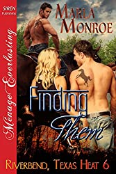 Finding Them [Riverbend, Texas Heat 6] (Siren Publishing Menage Everlasting)
