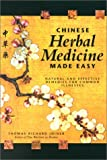 img - for Chinese Herbal Medicine Made Easy: Effective and Natural Remedies for Common Illnesses by Thomas Richard Joiner (2001-02-15) book / textbook / text book