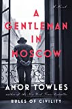 A Gentleman in Moscow: A Novel (print edition)