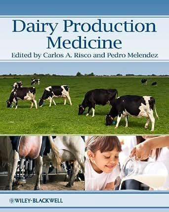 Dairy Production Medicine - Kindle edition by Carlos Risco, Pedro