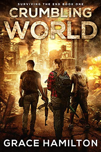 Crumbling World (Surviving the End Book 1) by [Hamilton, Grace]