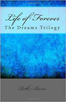 Book Life of Forever: The Dreams Trilogy: Volume 3