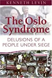The Oslo Syndrome, Kenneth Levin, 1575254174