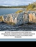 Kleine Gelegenheitsschriften Praktisch-Christlichen Vornehmlich Exegetischen und Historischen Inhalts, August Neander, 1149272996