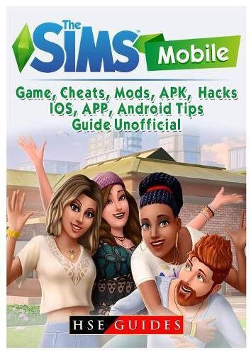The Sims Mobile Game, Cheats, Mods, Apk, Hacks, Ios, App, Android, Tips, Guide Unofficial
