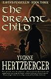 The Dreamt Child: Earth's Pendulum, Book Three (Volume 3)