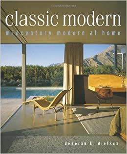Clic Modern: Midcentury Modern At Home: Deborah K. Dietsch ... on
