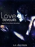 Love Devours: Tales of Monstrous Adoration