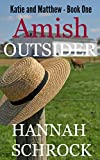 Download Amish Outsider (Amish Romance) (Amish Short Love Stories)(Katie and Matthew Book One) in PDF ePUB Free Online