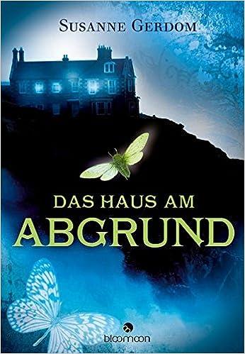 Das Haus am Abgrund: Amazon.de: Susanne Gerdom: Bücher