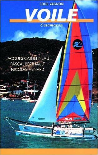 Lire en ligne Code Vagnon de la voile : Catamaran pdf