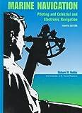 Marine Navigation: Piloting and Celestial and Electronic Navigation