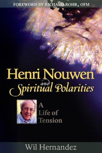 Henri Nouwen and Spiritual Polarities: A Life of Tension ebook