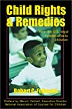 Child Rights and Remedies, Robert C. Fellmeth, 0932863361
