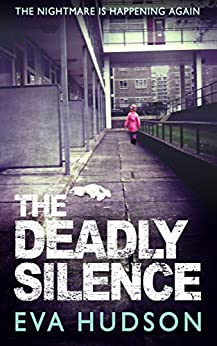 The Deadly Silence (formerly The Third Estate): A Dark London Crime Thriller (Angela Tate Investigations Book 3) by [Hudson, Eva]