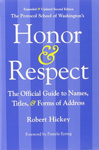(Honor & Respect: The Official Guide to Names, Titles, and Forms of Address )