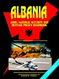Albania National Defence and Armed Forces Handbook, U. S. A. Global Investment Center Staff, 0739757121