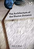 The Architecture of the Illusive Distance a Theory on Architecture and Cultural Institutions, Ameri, Amir H., 1472433181