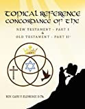 Topical Reference Concordance of the New and Old Testament, Gary Eldridge, 1470086972
