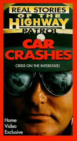 Valid Stories of the Highway Patrol - Car Crashes: Crisis on the Interstate [VHS]