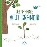 """Afficher """"Petit-arbre veut grandir Petit-Arbre veut grandir"""""""