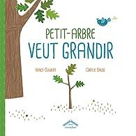 Petit-Arbre veut grandir par Nancy Guilbert